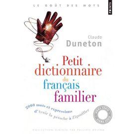 petit-dictionnaire-du-francais-familier-2000-mots-et-expressions-d-avoir-la-petocher-a-zigouiller-de-claude-duneton-925277221_ML