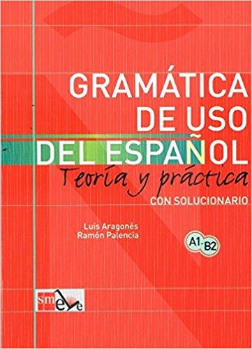Aragonés l. , palencia r. Gramática de uso del español teoría y.