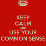 keep-calm-and-use-your-common-sense-5